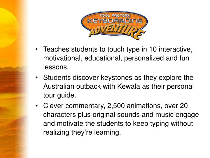 Teaches students to touch type in 10 interactive, motivational, educational, personalized and fun lessons.