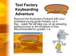 tool factory keyboarding adventure