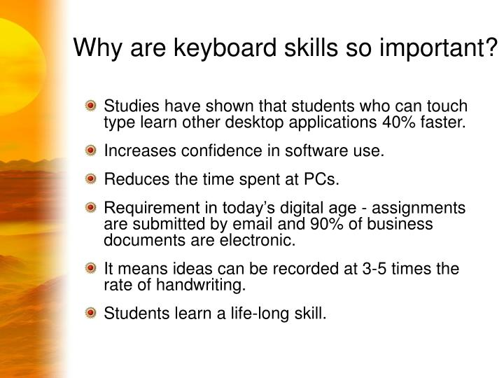 Why are keyboard skills so important?