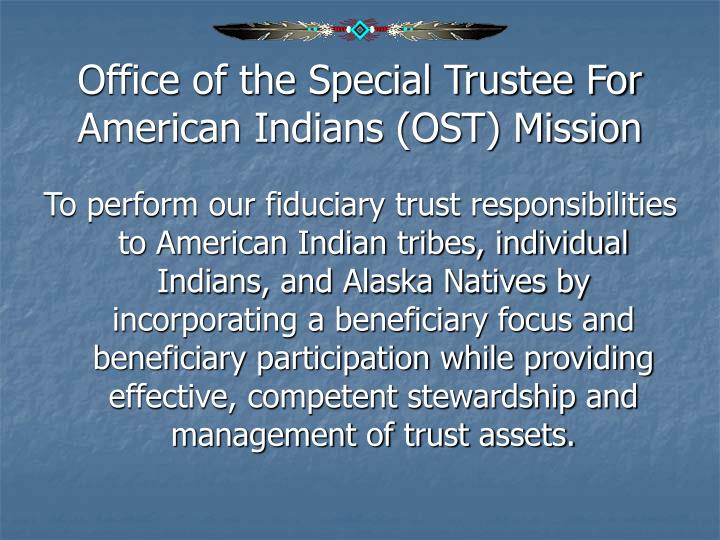 Office of the Special Trustee For American Indians (OST) Mission
