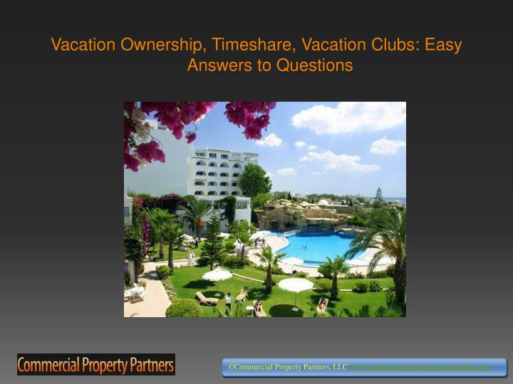 Vacation ownership timeshare vacation clubs easy answers to questions