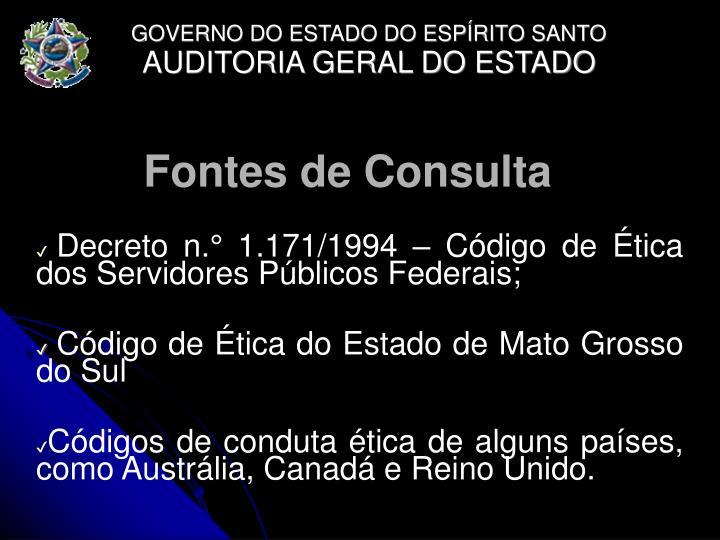 Decreto n. 1.171/1994  Cdigo de tica dos Servidores Pblicos Federais;