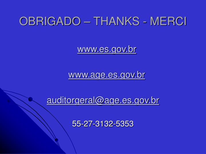 OBRIGADO – THANKS - MERCI