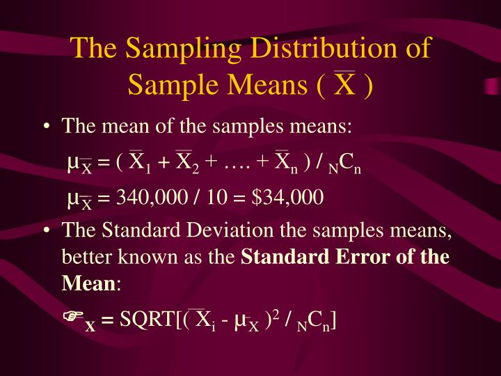 The Sampling Distribution of Sample Means ( X )