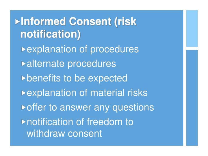 Informed Consent (risk notification)