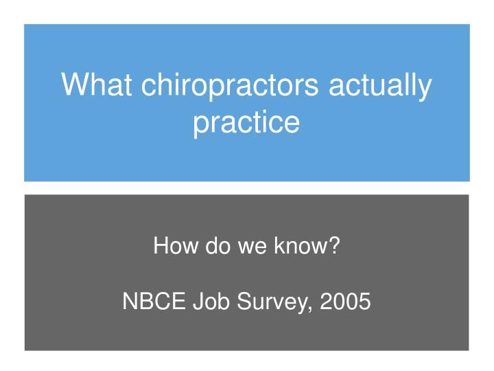 What chiropractors actually practice