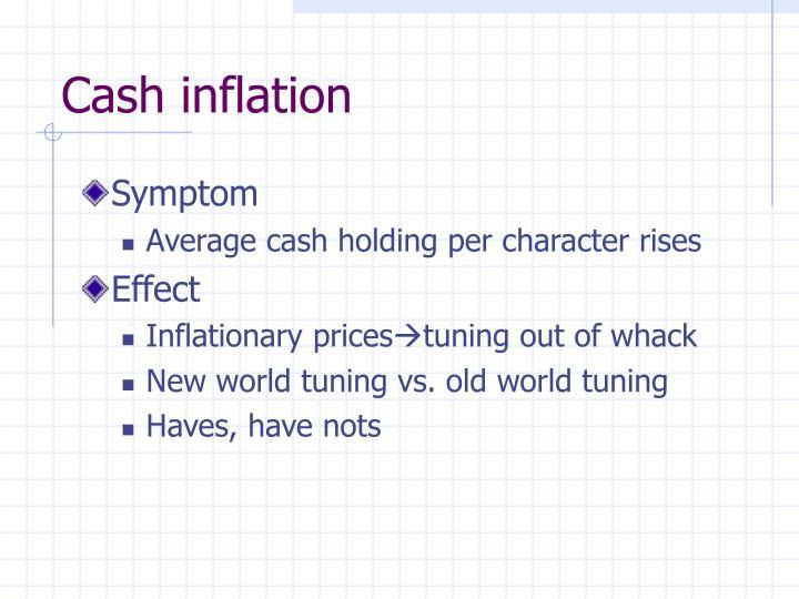 Cash inflation