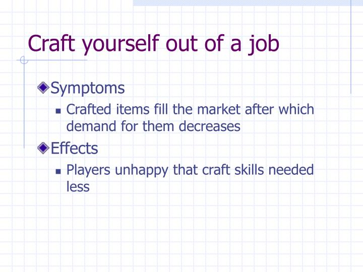 Craft yourself out of a job