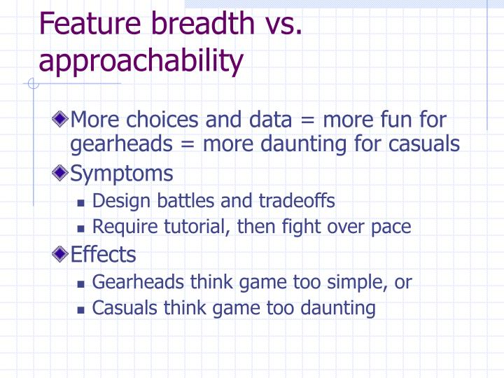 Feature breadth vs. approachability
