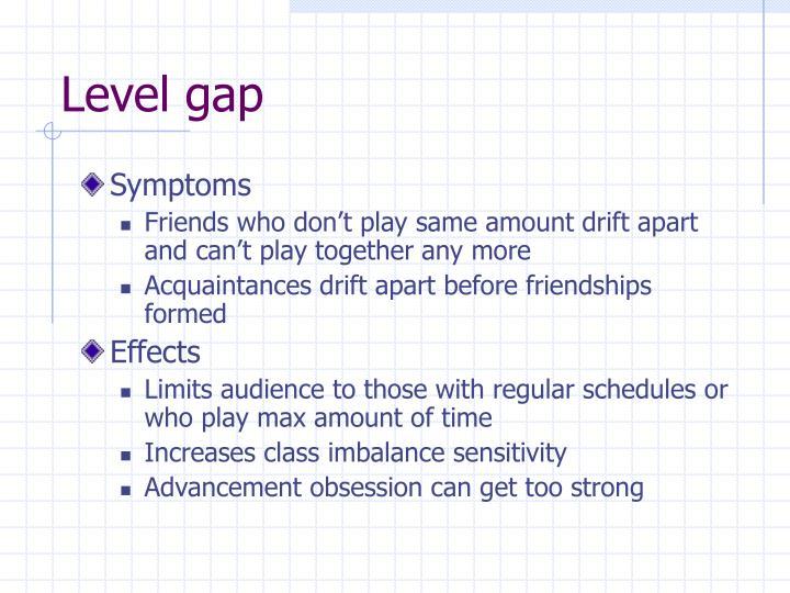 Level gap