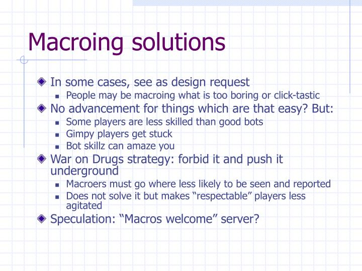 Macroing solutions