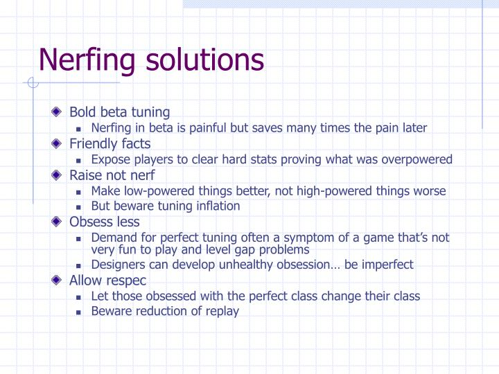 Nerfing solutions