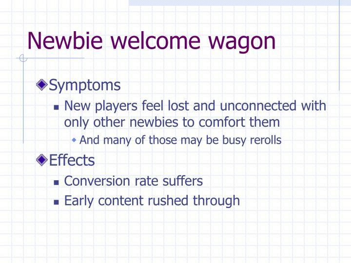 Newbie welcome wagon