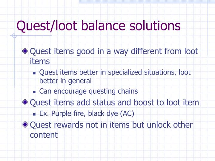 Quest/loot balance solutions