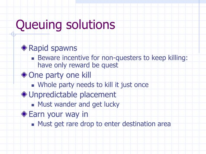 Queuing solutions