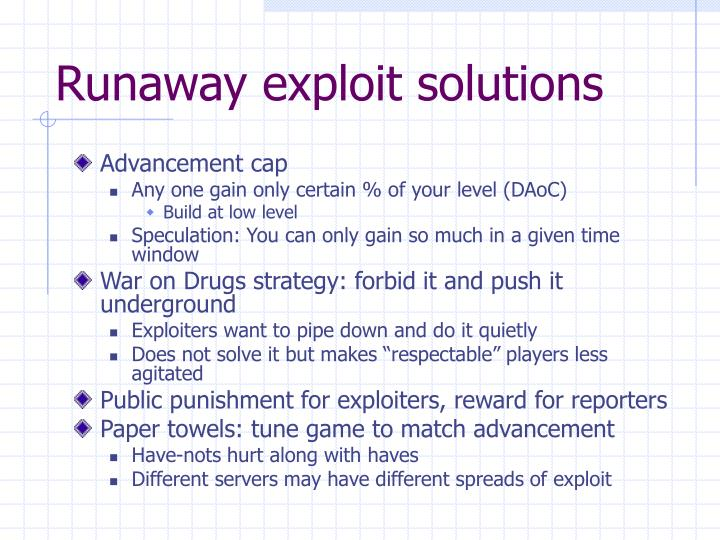 Runaway exploit solutions