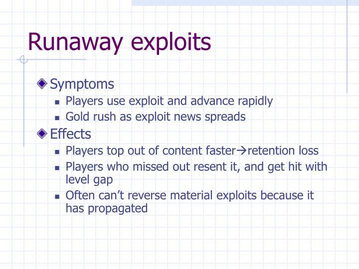 Runaway exploits