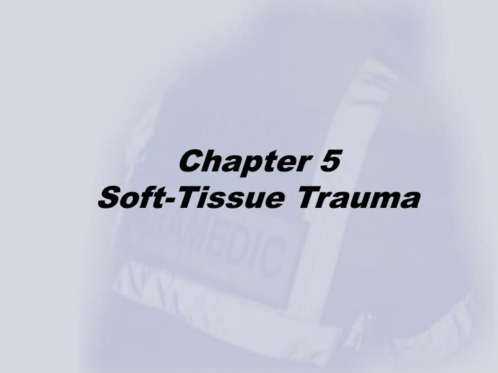 Chapter 5 soft tissue trauma