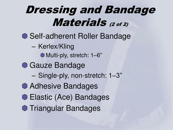 Dressing and Bandage Materials