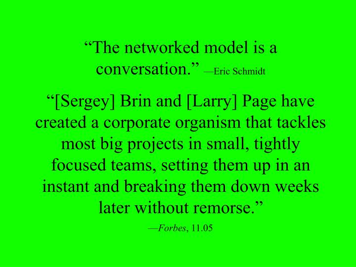 """The networked model is a conversation."""