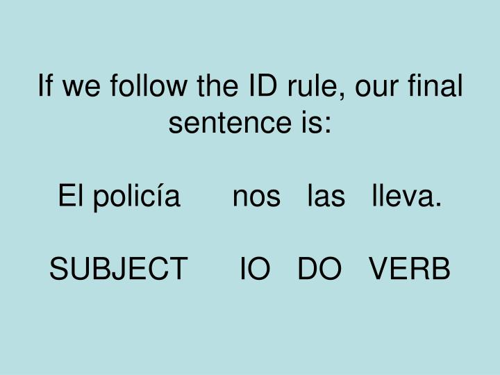If we follow the ID rule, our final sentence is: