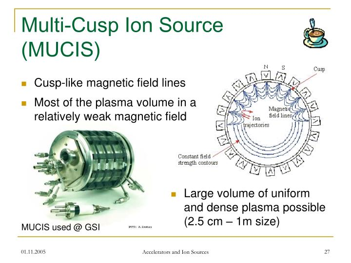 Multi-Cusp Ion Source (MUCIS)