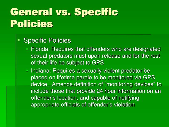 General vs. Specific Policies