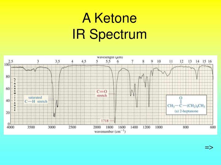 A Ketone