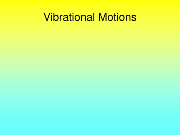 Vibrational Motions