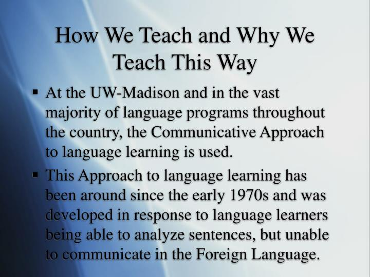 How We Teach and Why We Teach This Way