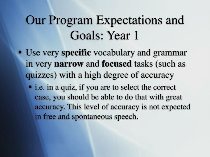 Our Program Expectations and Goals: Year 1