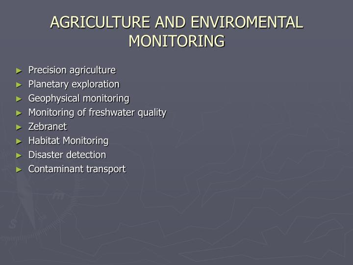 Agriculture and enviromental monitoring