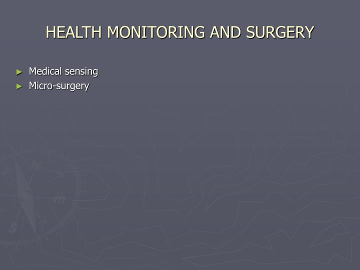 HEALTH MONITORING AND SURGERY