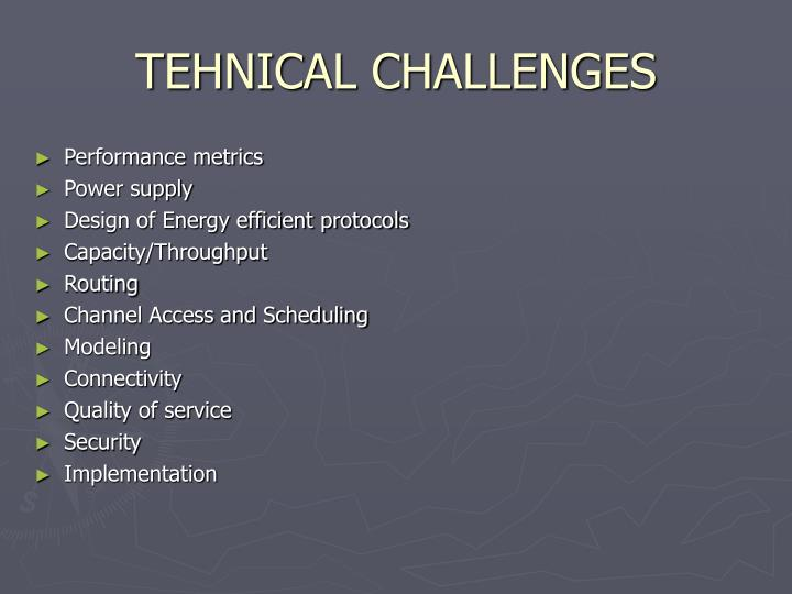 TEHNICAL CHALLENGES