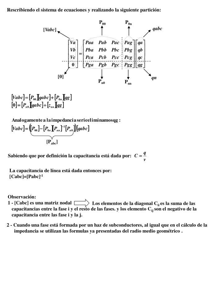Rescribiendo el sistema de ecuaciones y realizando la siguiente partición: