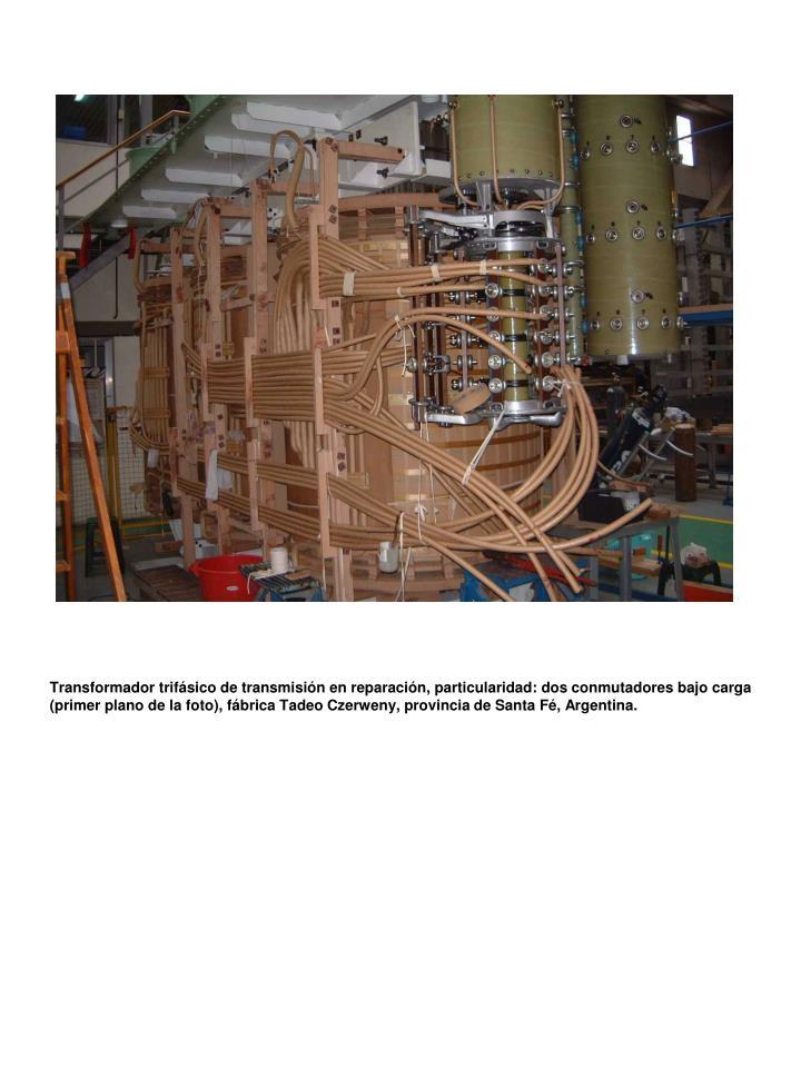 Transformador trifásico de transmisión en reparación, particularidad: dos conmutadores bajo carga