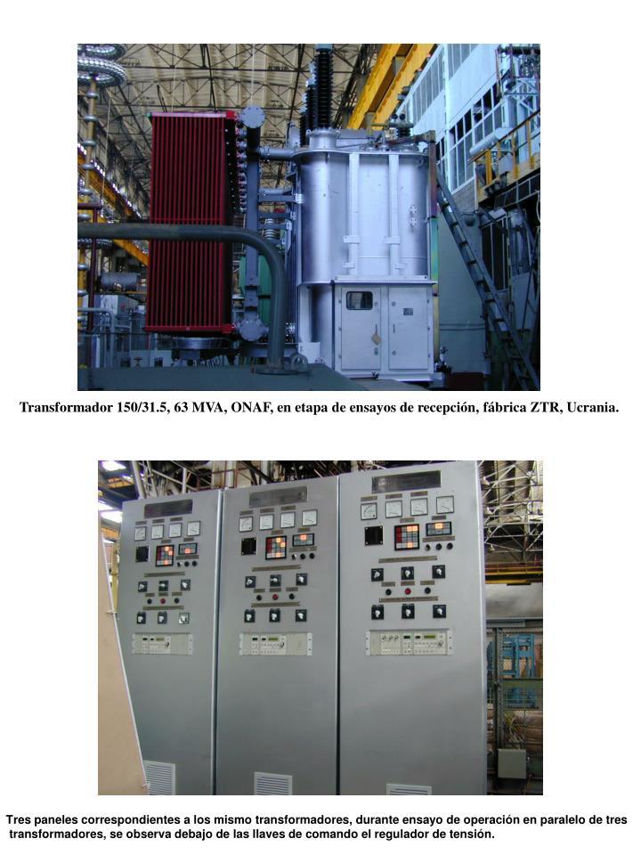 Transformador 150/31.5, 63 MVA, ONAF, en etapa de ensayos de recepción, fábrica ZTR, Ucrania.