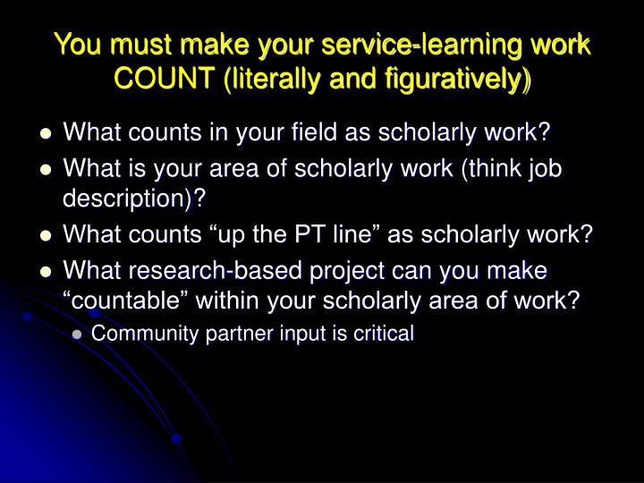 You must make your service-learning work COUNT (literally and figuratively)