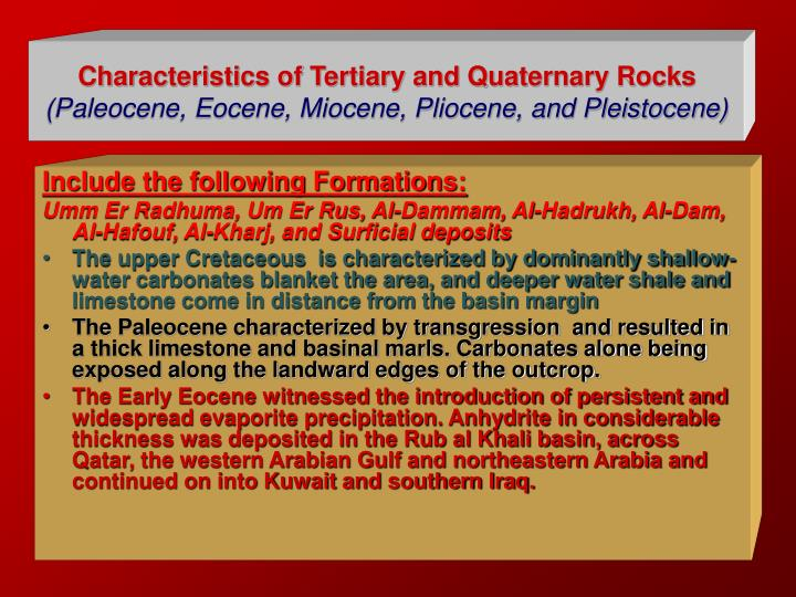 Characteristics of Tertiary and Quaternary Rocks