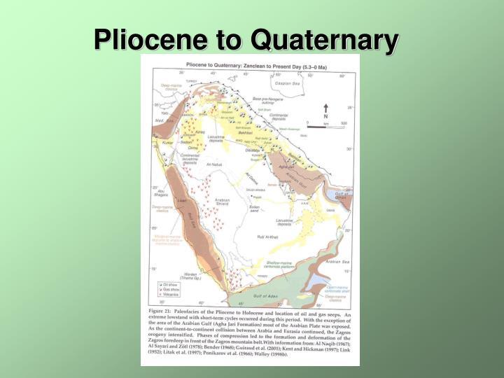 Pliocene to Quaternary