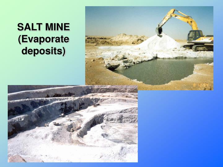 SALT MINE (Evaporate deposits)