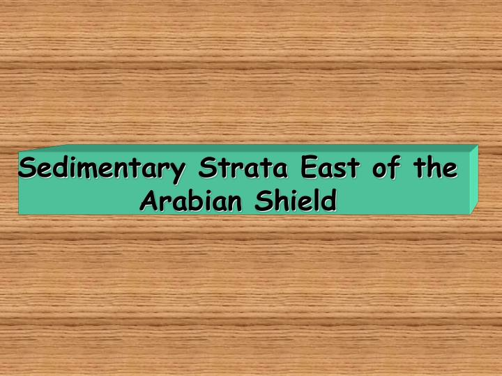Sedimentary Strata East of the Arabian Shield