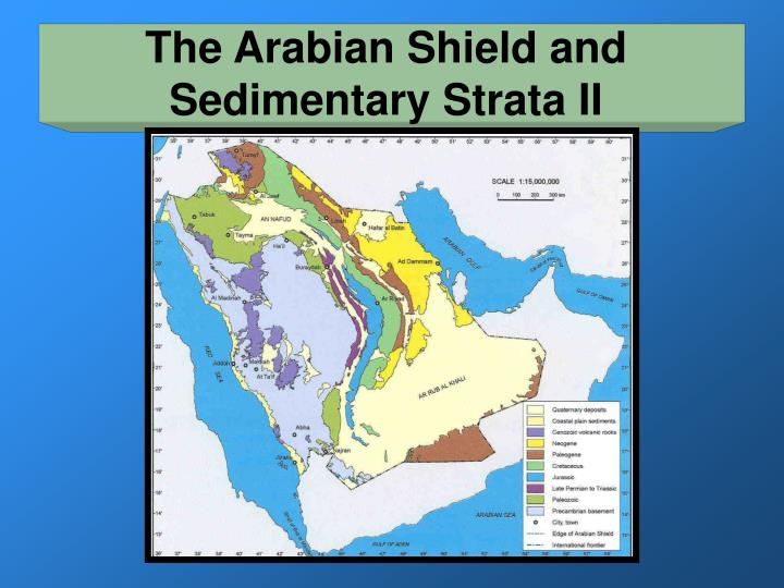 The Arabian Shield and Sedimentary Strata II