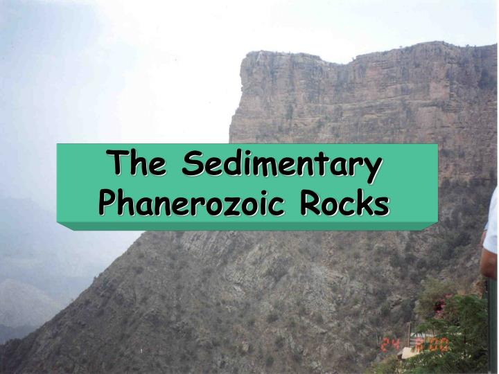 The Sedimentary Phanerozoic Rocks
