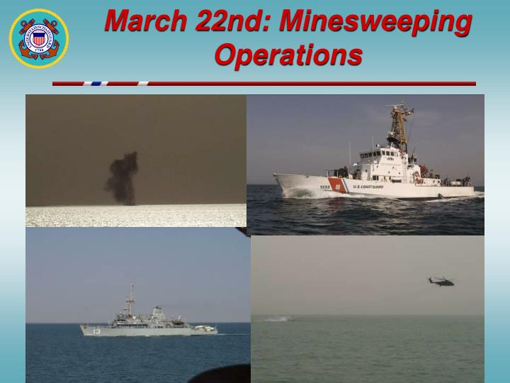 March 22nd: Minesweeping Operations
