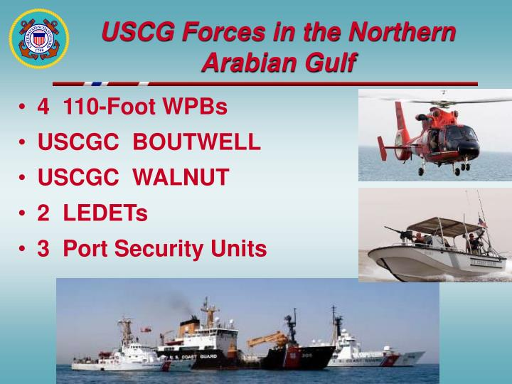 USCG Forces in the Northern Arabian Gulf