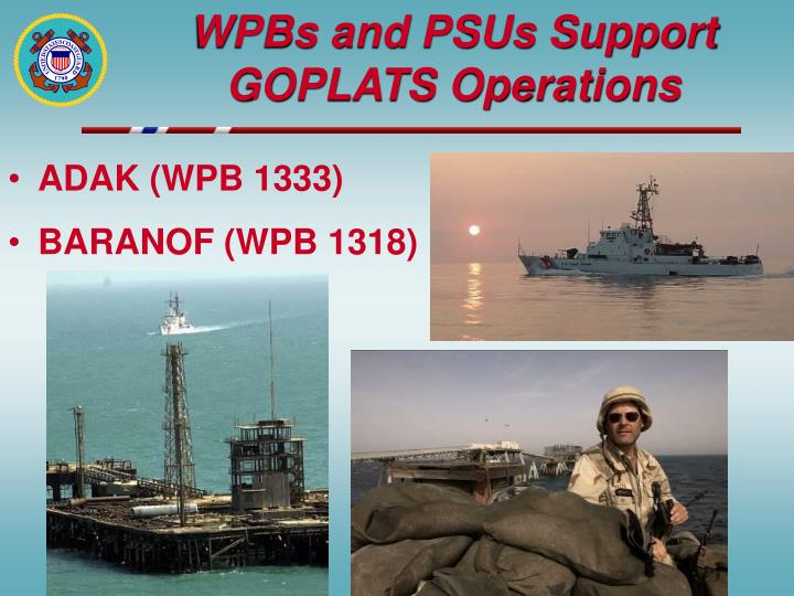 WPBs and PSUs Support GOPLATS Operations