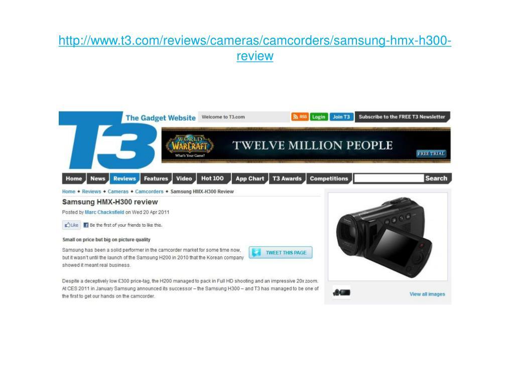 http://www.t3.com/reviews/cameras/camcorders/samsung-hmx-h300-review