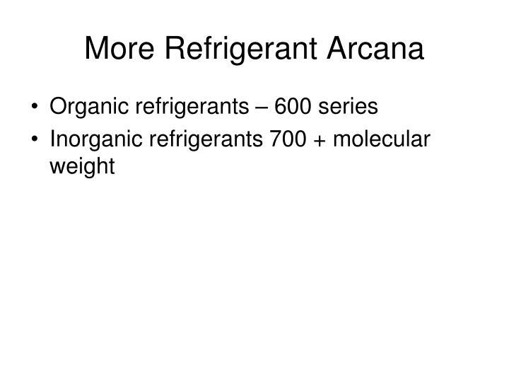 More Refrigerant Arcana