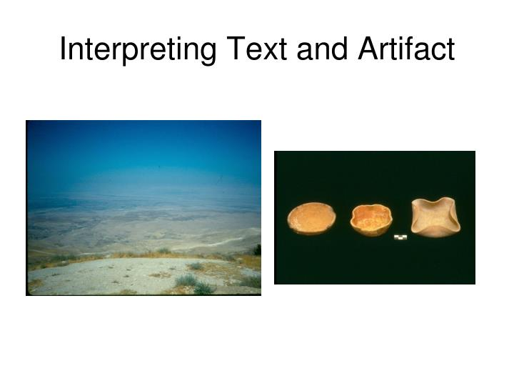 Interpreting Text and Artifact
